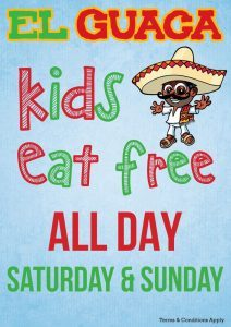 El Guaca Offers - Kids eat for Free All Day Maldon, Colchester, Clacton, Newmarket